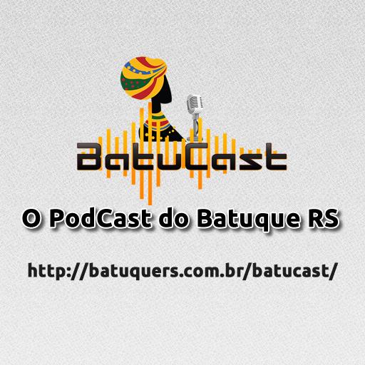 BatuCast o PodCast do Batuque RS